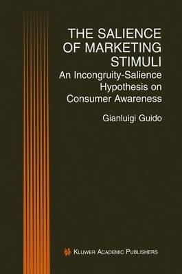 The Salience of Marketing Stimuli: An Incongruity-Salience Hypothesis on Consumer Awareness (Paperback)