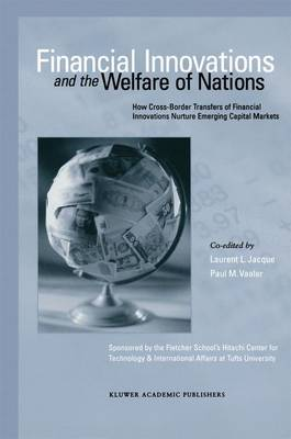 Financial Innovations and the Welfare of Nations: How Cross-Border Transfers of Financial Innovations Nurture Emerging Capital Markets (Paperback)