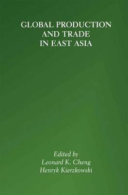Global Production and Trade in East Asia (Paperback)