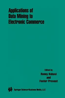Applications of Data Mining to Electronic Commerce (Paperback)