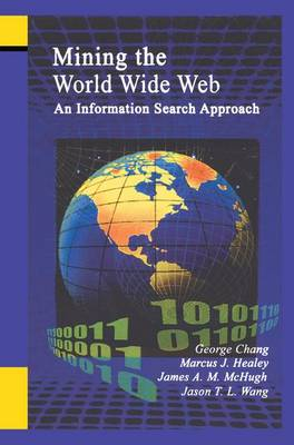 Mining the World Wide Web: An Information Search Approach - The Information Retrieval Series 10 (Paperback)