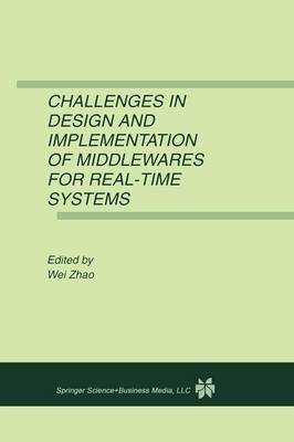 Challenges in Design and Implementation of Middlewares for Real-Time Systems (Paperback)