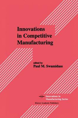 Innovations in Competitive Manufacturing (Paperback)