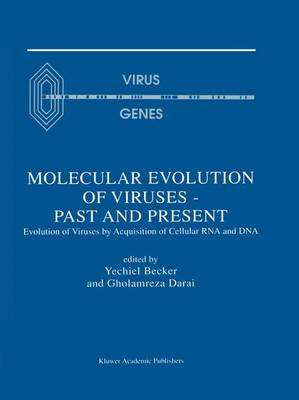 Molecular Evolution of Viruses - Past and Present: Evolution of Viruses by Acquisition of Cellular RNA and DNA (Paperback)
