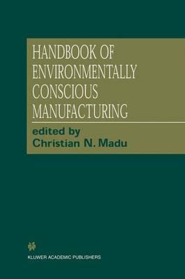 Handbook of Environmentally Conscious Manufacturing (Paperback)