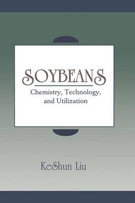Soybeans: Chemistry, Technology, and Utilization (Paperback)