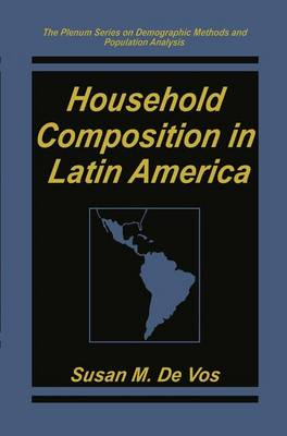 Household Composition in Latin America - The Springer Series on Demographic Methods and Population Analysis (Paperback)