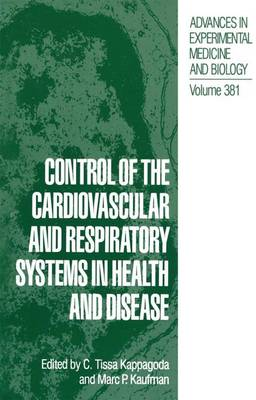 Control of the Cardiovascular and Respiratory Systems in Health and Disease - Advances in Experimental Medicine and Biology 381 (Paperback)