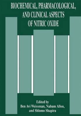 Biochemical, Pharmacological, and Clinical Aspects of Nitric Oxide (Paperback)