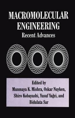 Macromolecular Engineering: Recent Advances (Paperback)