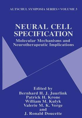 Neural Cell Specification: Molecular Mechanisms and Neurotherapeutic Implications - Altschul Symposia Series 3 (Paperback)