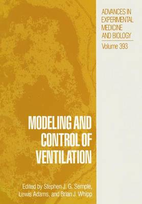 Modeling and Control of Ventilation - Advances in Experimental Medicine and Biology 393 (Paperback)