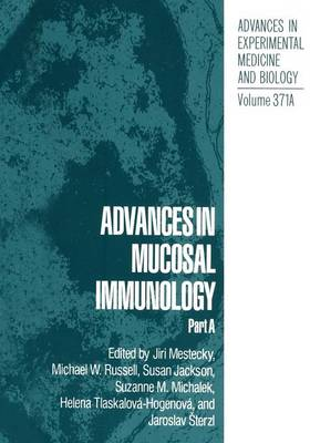 Advances in Mucosal Immunology: Part A - Advances in Experimental Medicine and Biology 371 (Paperback)