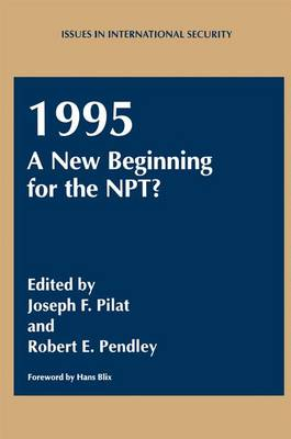1995: A New Beginning for the NPT? - Issues in International Security (Paperback)