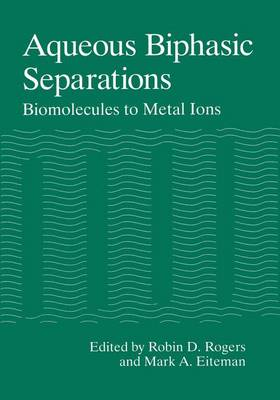 Aqueous Biphasic Separations: Biomolecules to Metal Ions (Paperback)
