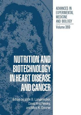 Nutrition and Biotechnology in Heart Disease and Cancer - Advances in Experimental Medicine and Biology 369 (Paperback)