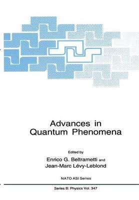 Advances in Quantum Phenomena - NATO Science Series B 347 (Paperback)