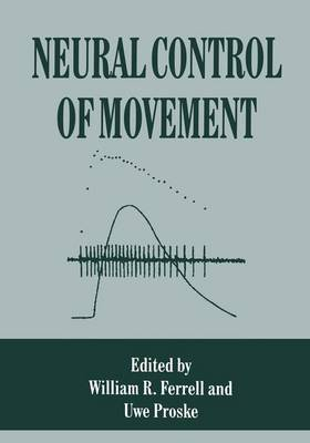 Neural Control of Movement (Paperback)