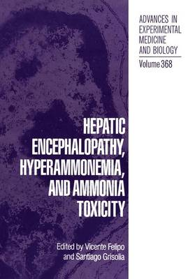 Hepatic Encephalopathy, Hyperammonemia, and Ammonia Toxicity - Advances in Experimental Medicine and Biology 368 (Paperback)