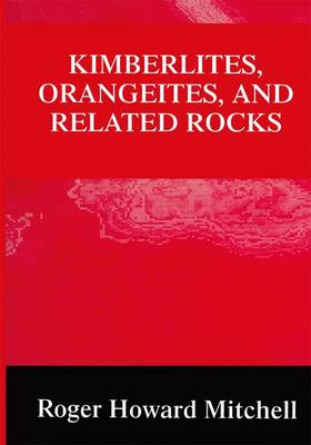 Kimberlites, Orangeites, and Related Rocks (Paperback)