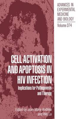 Cell Activation and Apoptosis in HIV Infection: Implications for Pathogenesis and Therapy - Advances in Experimental Medicine and Biology 374 (Paperback)
