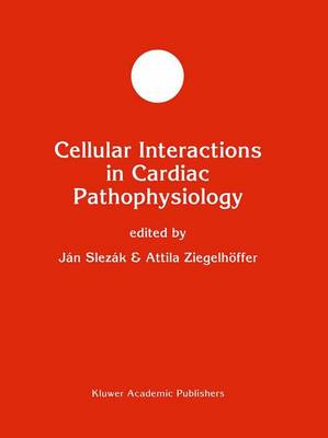 Cellular Interactions in Cardiac Pathophysiology - Developments in Molecular and Cellular Biochemistry 14 (Paperback)