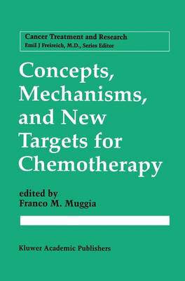 Concepts, Mechanisms, and New Targets for Chemotherapy - Cancer Treatment and Research 78 (Paperback)
