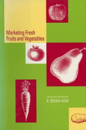 Marketing Fresh Fruits and Vegetables (Paperback)