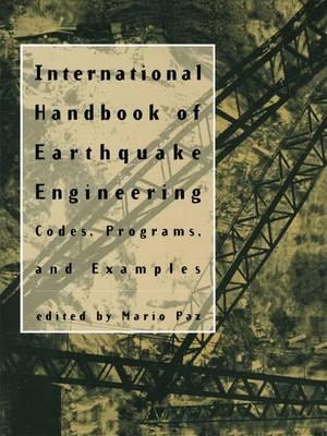 International Handbook of Earthquake Engineering: Codes, Programs, and Examples (Paperback)