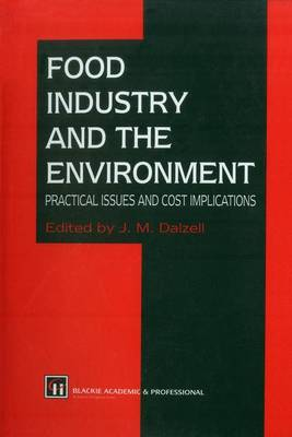 Food Industry and the Environment: Practical Issues and Cost Implications (Paperback)