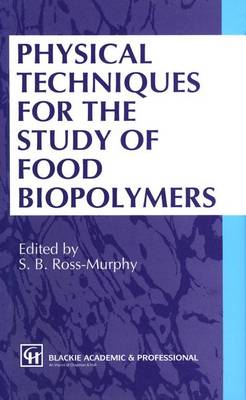 Physical Techniques for the Study of Food Biopolymers (Paperback)