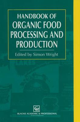 Handbook of Organic Food Processing and Production (Paperback)