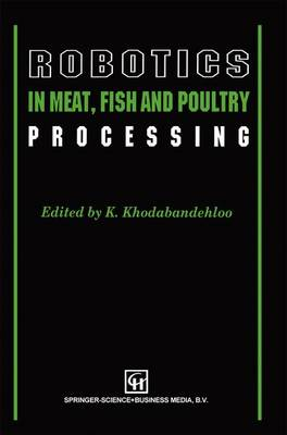Robotics in Meat, Fish and Poultry Processing (Paperback)