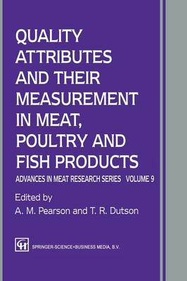 Quality Attributes and their Measurement in Meat, Poultry and Fish Products - Advances in Meat Research 9 (Paperback)