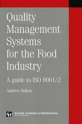 Quality Management Systems for the Food Industry: A guide to ISO 9001/2 (Paperback)