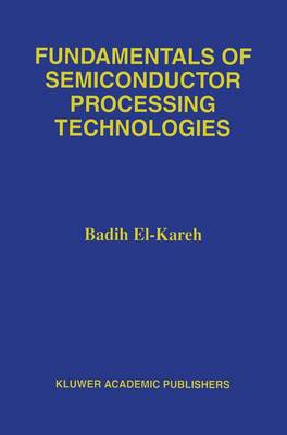 Fundamentals of Semiconductor Processing Technology (Paperback)