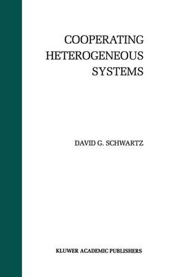 Cooperating Heterogeneous Systems - The Springer International Series in Engineering and Computer Science 299 (Paperback)