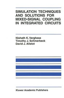 Simulation Techniques and Solutions for Mixed-Signal Coupling in Integrated Circuits - The Springer International Series in Engineering and Computer Science 302 (Paperback)