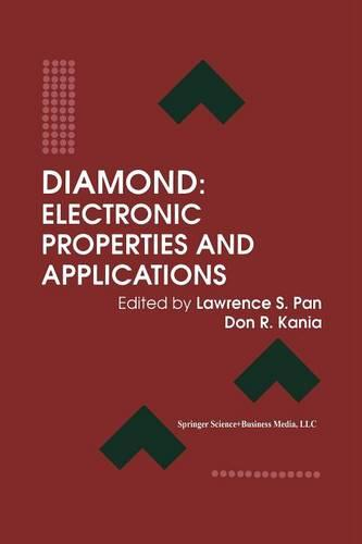 Diamond: Electronic Properties and Applications - Electronic Materials: Science & Technology (Paperback)
