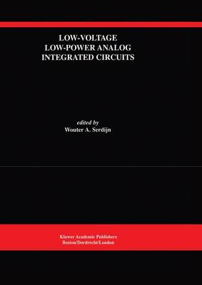 Low-Voltage Low-Power Analog Integrated Circuits: A Special Issue of Analog Integrated Circuits and Signal Processing An International Journal Volume 8, No. 1 (1995) - The Springer International Series in Engineering and Computer Science 328 (Paperback)
