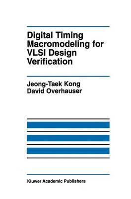 Digital Timing Macromodeling for VLSI Design Verification - The Springer International Series in Engineering and Computer Science 319 (Paperback)
