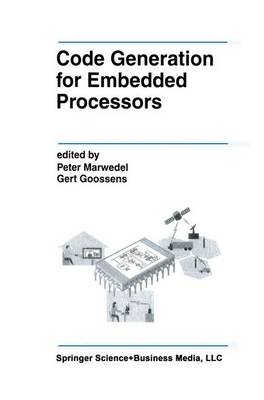 Code Generation for Embedded Processors - The Springer International Series in Engineering and Computer Science 317 (Paperback)