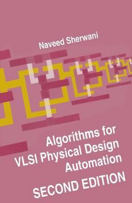 Algorithms for VLSI Physical Design Automation (Paperback)