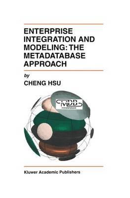 Enterprise Integration and Modeling: The Metadatabase Approach (Paperback)