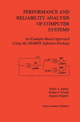 Performance and Reliability Analysis of Computer Systems: An Example-Based Approach Using the SHARPE Software Package (Paperback)