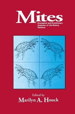 Mites: Ecological and Evolutionary Analyses of Life-History Patterns (Paperback)