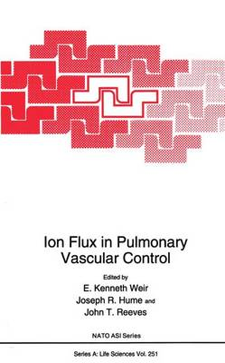 Ion Flux in Pulmonary Vascular Control - NATO Science Series A 251 (Paperback)