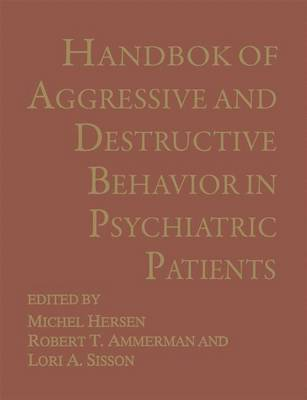 Handbook of Aggressive and Destructive Behavior in Psychiatric Patients (Paperback)