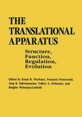 The Translational Apparatus: Structure, Function, Regulation, Evolution (Paperback)