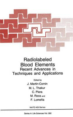 Radiolabeled Blood Elements: Recent Advances in Techniques and Applications - NATO Science Series A 262 (Paperback)